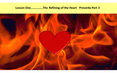 The Refining of the Heart (Proverbs Part 3)